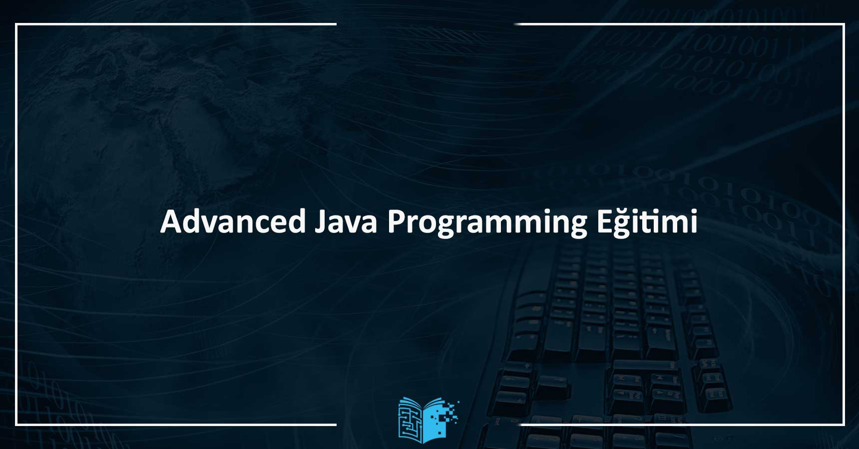 Advanced Java Programming Eğitimi