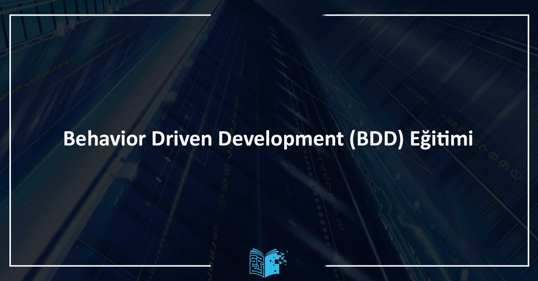 Behavior Driven Development (BDD) Eğitimi