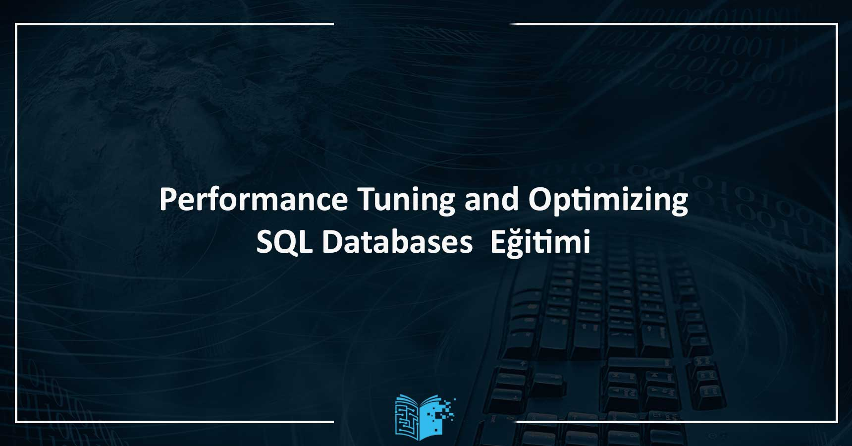 Performance Tuning and Optimizing SQL Databases