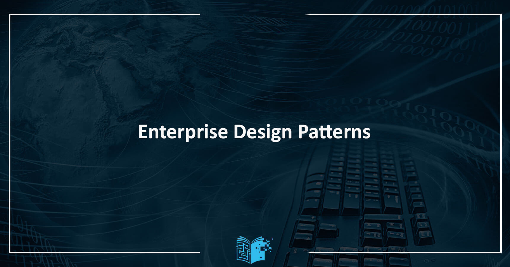 Enterprise Design Patterns & Architectures Eğitimi