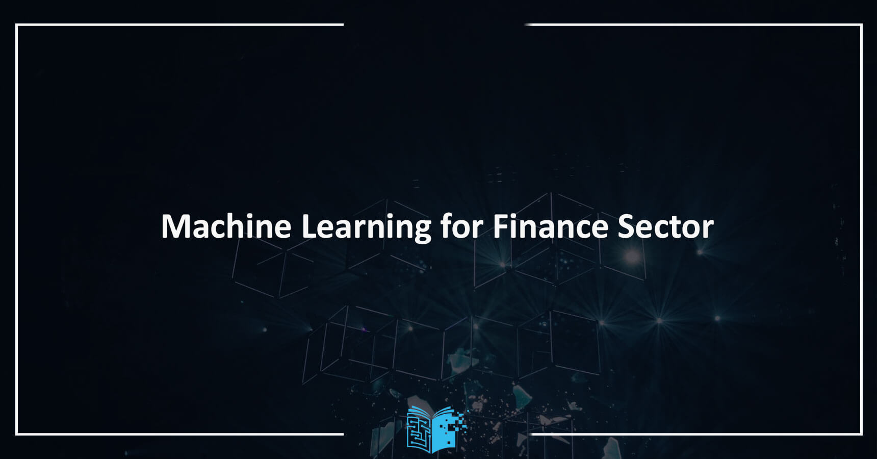 Machine Learning for Finance Sector